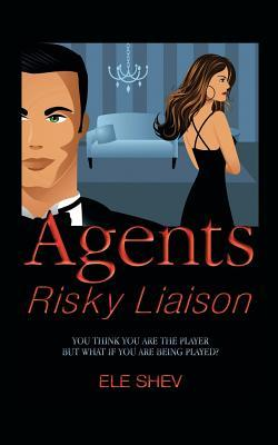 Agents Risky Liaison  by  Ele Shev