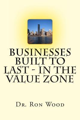 Businesses Built to Last - In the Value Zone Ron Wood Sr.