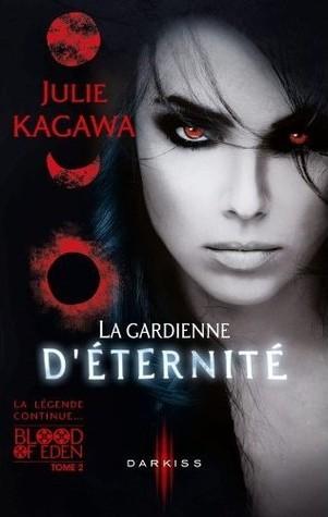 La gardienne déternité (Blood of Eden, #2)  by  Julie Kagawa