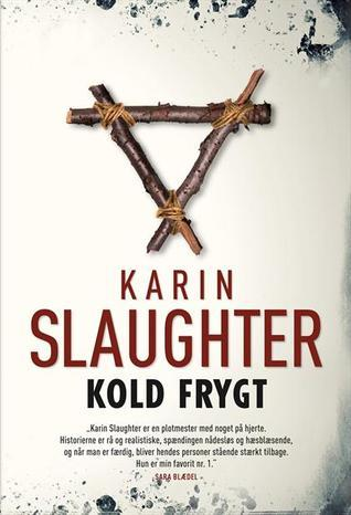 Kold frygt (Grant County #3)  by  Karin Slaughter