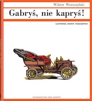 Gabryś nie kapryś Wiktor Woroszylski