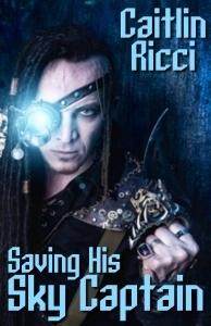 Saving His Sky Captain  by  Caitlin Ricci