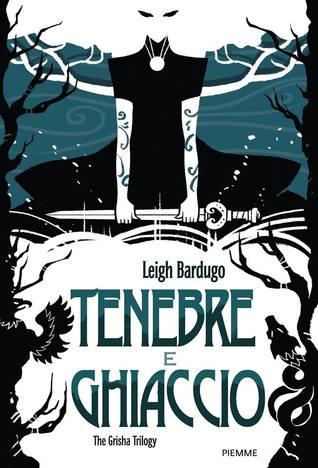 Tenebre e ghiaccio (The Grisha, #1) Leigh Bardugo
