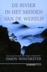 De Rivier In Het Midden Van De Wereld Simon Winchester