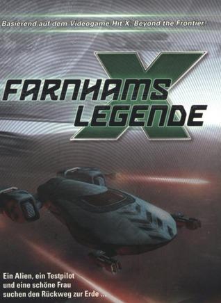 X: Farnhams Legende (X-Universe, #1) Helge T. Kautz