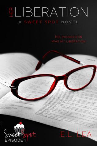 Her Liberation (Episode 1) E.L. Lea