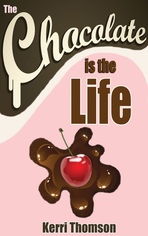 The Chocolate Is The Life Kerri Thomson
