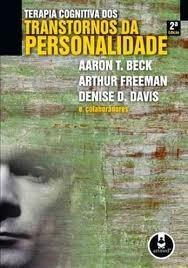 Terapia cognitiva dos transtornos da personalidade Aaron T. Beck