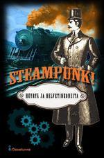 Steampunk! — Höyryä ja helvetinkoneita  by  J.S. Meresmaa