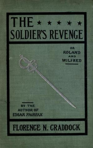 The Soldiers Revenge  by  Florence Nightingale Craddock