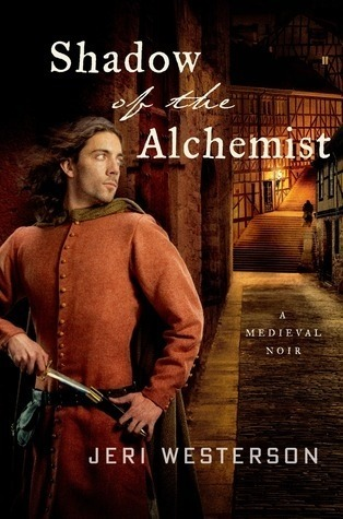 Shadow of the Alchemist (Crispin Guest Medieval Noir, #6)  by  Jeri Westerson