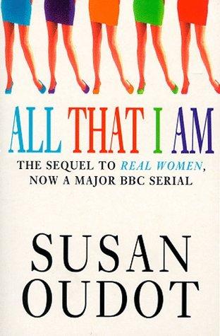 All That I Am Susan Oudot