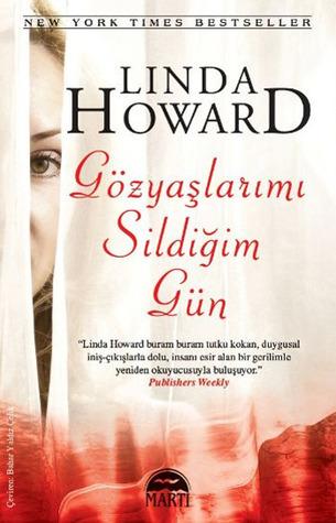Gözyaşlarımı Sildiğim Gün  by  Linda Howard