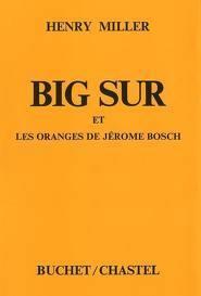Big Sur et les oranges de Jérome Bosh Henry Miller