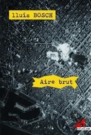 Aire brut  by  Lluís Bosch