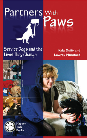 Partners With Paws: Service Dogs and the Lives They Change Kyla Duffy