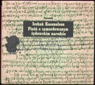 Pieśń o zamordowanym żydowskim narodzie Itzhak Katzenelson