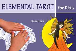 Elemental Tarot for Kids  by  Rayne Storm