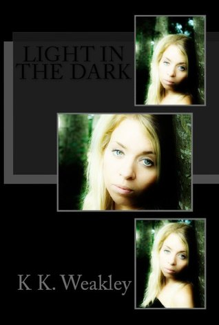 Light in the Dark (Daughter of Arella Trilogy #2)  by  K.K. Weakley