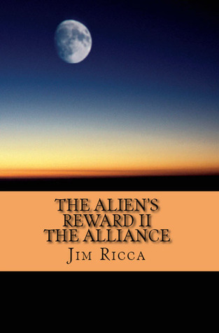 The Alliance (The Aliens Reward, #2) Jim Ricca