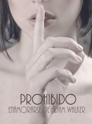 Prohibido Enamorarse de Adam Walker (Idiota Encantador, #1) Lia Belikov