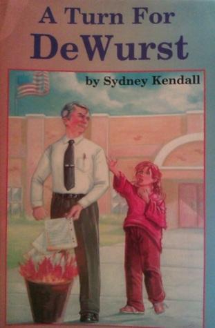 A Turn for de Wurst Sydney Kendall