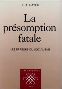La présomption fatale. Les erreurs du socialisme  by  Friedrich Hayek