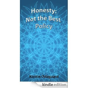 Honesty: Not the best policy  by  Kirstin Odegaard