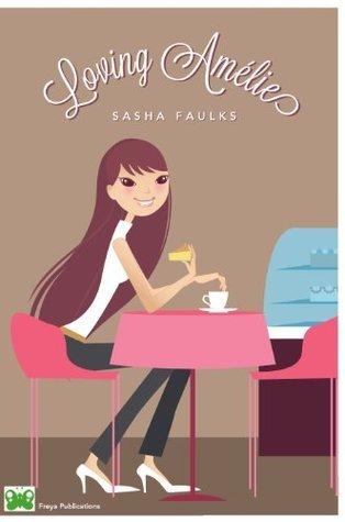 Loving Amelie  by  Sasha Faulks