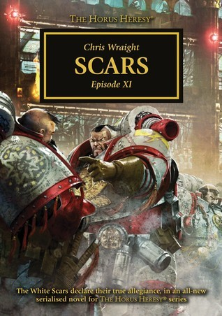 Scars: Episode XI  by  Chris Wraight