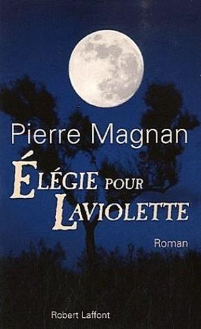 Élégie pour Laviolette Pierre Magnan
