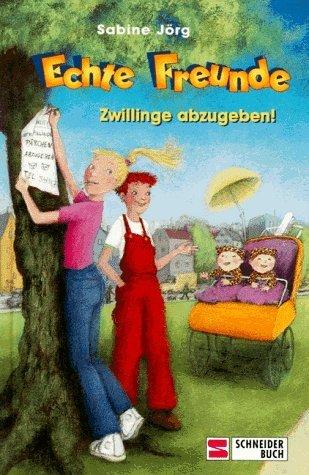 Echte Freunde, Bd.2, Zwillinge abzugeben! Sabine Jörg