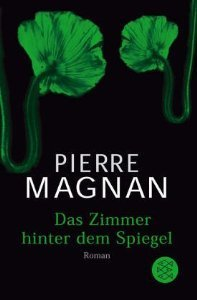 Das Zimmer hinter dem Spiegel Pierre Magnan