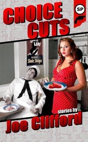Choice Cuts Joe Clifford