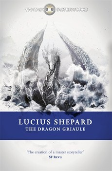 The Dragon Griaule Lucius Shepard