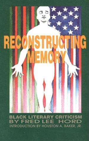 Reconstructing Memory: Black Literary Criticism  by  Tony Medina
