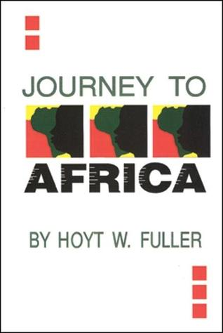 Journey to Africa Hoyt W. Fuller
