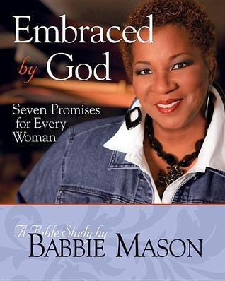 Embraced  by  God: A Bible Study: Seven Promises for Every Woman by Babbie Mason