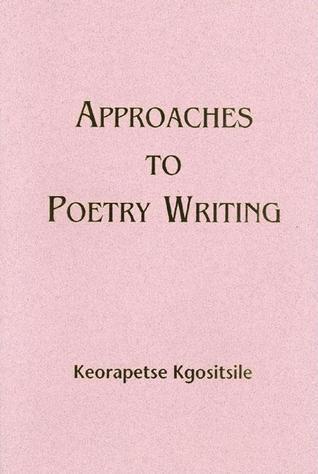 Approaches to Poetry Writing Keorapetse Kgositsile