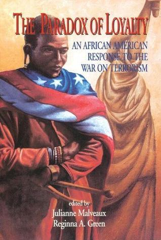 Paradox of Loyalty: An African American Response to the War on Terrorism  by  Julianne Malveaux