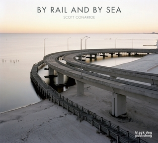 By Rail and By Sea Scott Connaroe