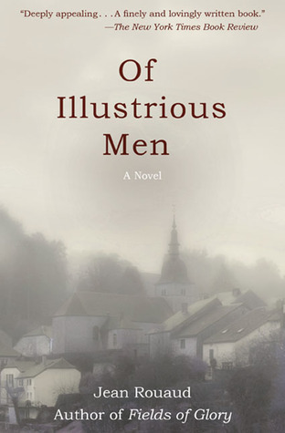 Of Illustrious Men: A Novel  by  Jean Rouaud