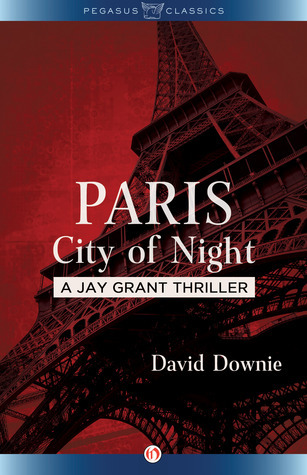 Paris City of Night: A Jay Grant Thriller  by  David Downie