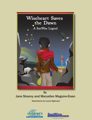 Wiseheart Saves The Dawn  by  Jane Shanny