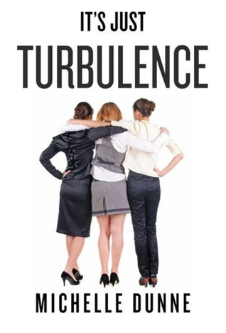 Its Just Turbulence Michelle Dunne
