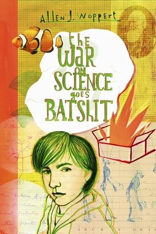 The War on Science Goes Batshit Allen J. Woppert