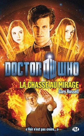 Doctor Who: La Chasse au Mirage  by  Gary Russell