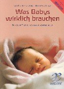 Was Babys wirklich brauchen. Praktische Tipps für die ersten Lebensmonate. Rudolf Bind