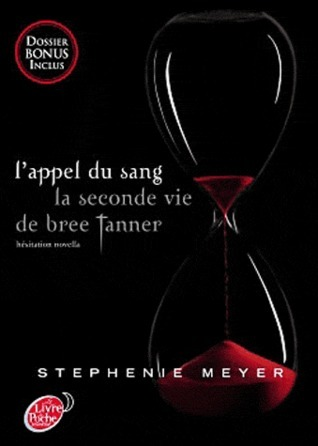 Lappel du sang : la seconde vie de Bree Tanner : hésitation novella (Twilight, #3.5)  by  Stephenie Meyer