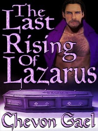 The Last Rising of Lazarus  by  Chevon Gael